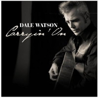 Dale Watson Carryin' On