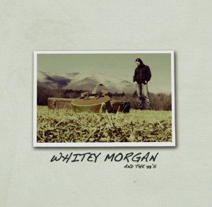 whitey-morgan-and-the-78s