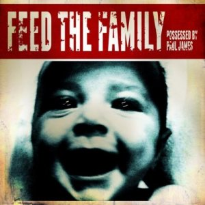 possessed-by-paul-james-feed-the-family