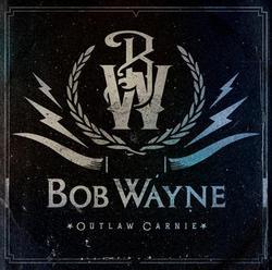 """Album Review – Bob Wayne's """"Outlaw Carnie"""""""