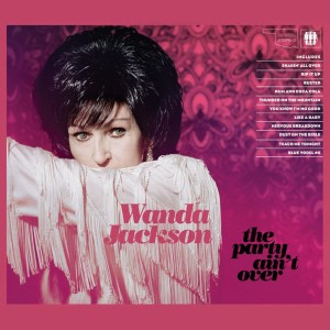 "Album Review – Wanda Jackson's ""The Party Ain't Over"""