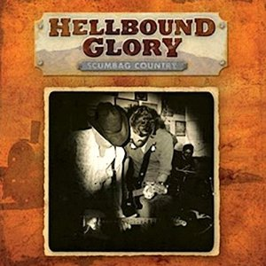 """Album Review – Hellbound Glory's """"Scumbag Country"""""""