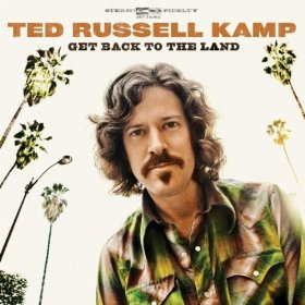 Album Review – Ted Russell Kamp's 'Get Back to the Land'
