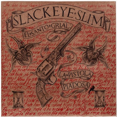 "Album Review – Slackeye Slim ""El Santo Grial, La Pistola…"""