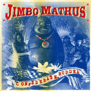 "Album Review – Jimbo Mathus ""Confederate Buddha"""