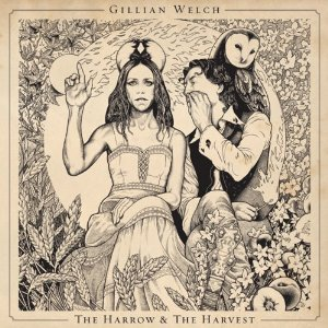 Album Review – Gillian Welch 'The Harrow & The Harvest'