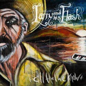 "Album Review – Larry & His Flask ""All That We Know"""