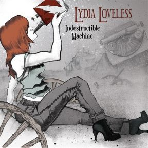 "Album Review – Lydia Loveless ""Indestructible Machine"""