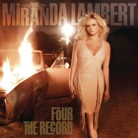 "Album Review – Miranda Lambert's ""Four The Record"""