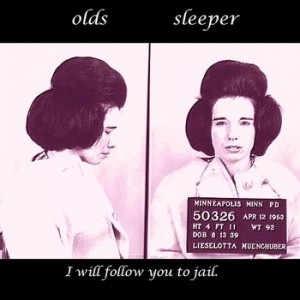 olds-sleeper-i-will-follow-you-to-jail
