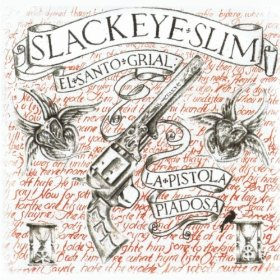 "2011 Album of the Year – Slackeye Slim's ""El Santo Grial…"""