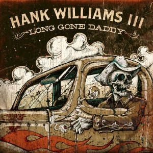 Curb to Release 'Long Gone Daddy' from Hank Williams III