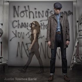 "Review – Justin Townes Earle ""Nothing's Gonna Change…"""