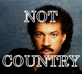 LIONEL RICHIE IS NOT COUNTRY !!!