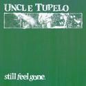uncle-tupelo-vinyl-still-feel-gone