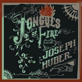 "Joseph Huber (of .357) to Release ""Tongues of Fire"" Album"