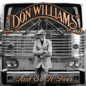 "Album Review – Don Williams ""And So It Goes"""