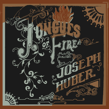 "Album Review – Joseph Huber ""Tongues of Fire"""