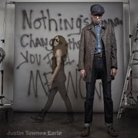 justin-townes-earle-nothings-gonna-change-the-way-you-feel-about-me-now