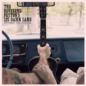 "Blues Review – Rev. Peyton's Big Damn Band ""Between The Ditches"""