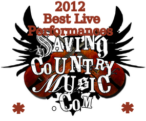 Saving Country Music's Best Live Performances of 2012