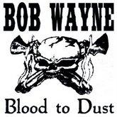 bob-wayne-blood-to-dust
