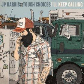 jp-harris-tough-choices-ill-keep-calling