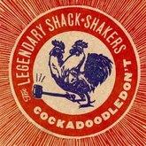 legendary-shack-shakers-cockadoodledont