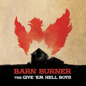 "Album Review – The Give 'Em Hell Boys' ""Barn Burner"""