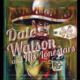 "Review – Dale Watson & His Lonestars ""El Rancho Azul"""