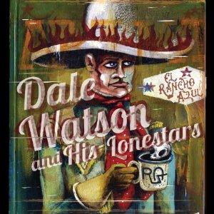 """New Dale Watson Album """"El Rancho Azul"""""""