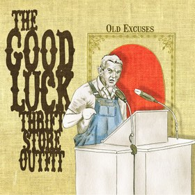 "Review – Good Luck Thrift Store Outfit's ""Old Excuses"""