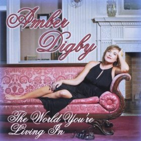"Review – Amber Digby's ""The World You're Living In"""
