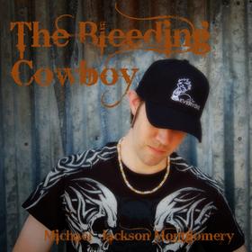 "Michael Jackson Montgomery Announces ""The Bleeding Cowboy"""