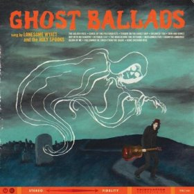lonesome-wyatt-ghost-ballads