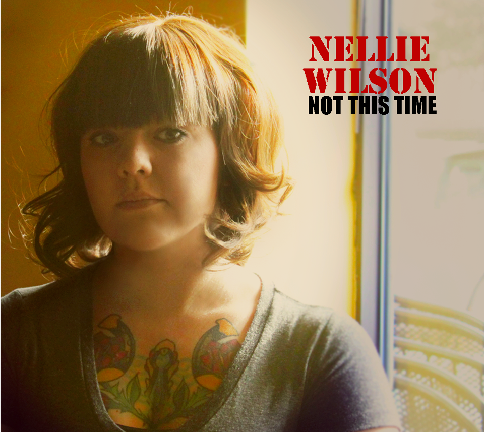 "Album Review – Nellie Wilson's ""Not This Time"""