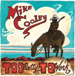 mike-cooley-too-pretty-to-work