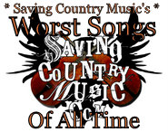 Saving Country Music's Worst Country Songs of All Time