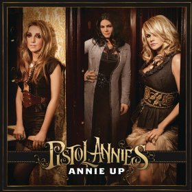"The Pistol Annies and ""Annie Up"""