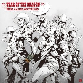 "Brent Amaker & The Rodeo's ""Year of the Dragon"""