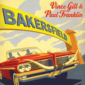 "Win A Copy of ""Bakersfield"" by Vince Gill & Paul Franklin"