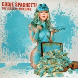 eddie-spaghetti-the-value-of-nothing