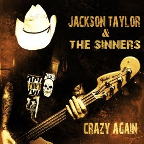 "Jackson Taylor's ""Crazy Again"" Is A Damn Good Time"
