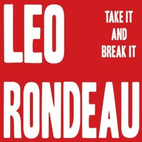 leo-rondeau-take-it-and-break-it