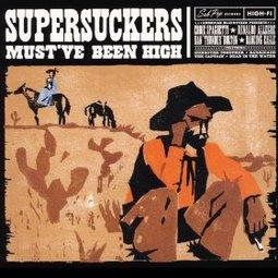 supersuckers-mustve-been-high