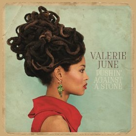 "Valerie June is ""Pushin' Against A Stone"" No More"
