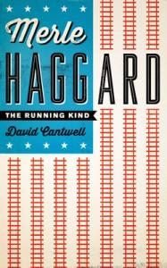 merle-haggard-the-running-kind-book-david-cantwell-001