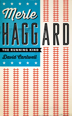 "New Book ""Merle Haggard: The Running Kind"" Released (Giveaway)"