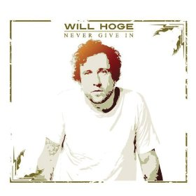 will-hoge-never-give-in