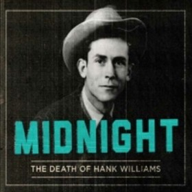Midnight – The Death of Hank Williams